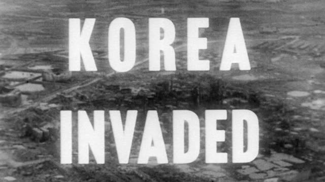 Headline 'KOREA INVADED' on screen accompanied by aerial view of buildings and farmland / military trucks kicking up dust camouflaged soldiers riding...