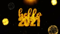 Hello 2021 Text Wish On Firework Display Explosion Particles.