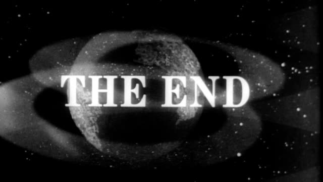 Image of spinning earth behind 'The End' block lettering title 'The End' title slate in block lettering