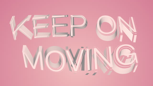 Keep On Moving Colourful Motivational Text