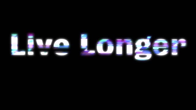 Live Longer Glitchy Words