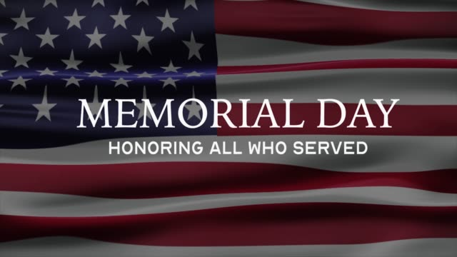 """Memorial Day banner with """"Honoring all who served"""" text and USA Flag on background. 4K banner."""