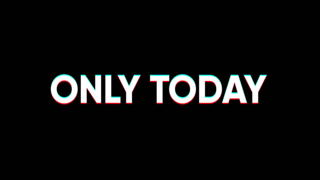 Only today!