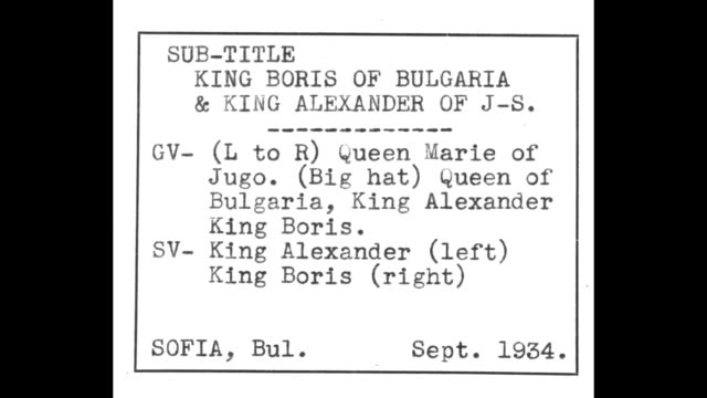 LR Queen Maria Queen Giovanna King Alexander I of Yugoslavia King Boris III of Bulgaria / Boris speaking / [Note exact day not known] [Note Film has...