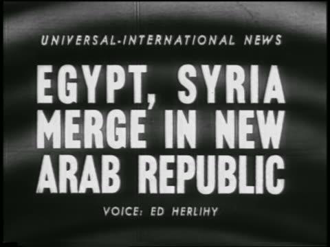 b/w 1958 slate egypt syria merge in new arab republic / newsreel - 1958 stock videos & royalty-free footage