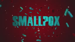 Smallpox (Covid-19) 4K 60 FPS Video