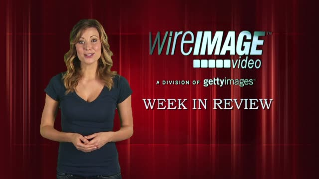 The WireImage Entertainment Report WEEK IN REVIEW