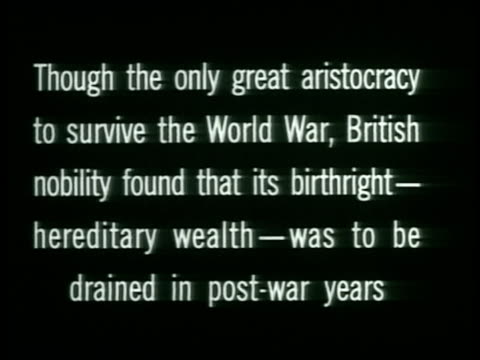 intertitle ''through the only great aristocracy to survive the world war british nobility foundhereditary wealthdrained postwar years'' - stereotypically upper class stock videos & royalty-free footage