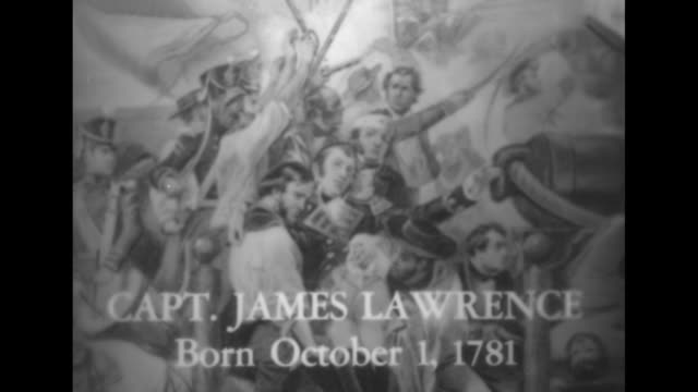 'Birthdays of Great Americans' / title cards 'Capt James Lawrence Born October 1 1781' and 'Don't Give Up the Ship' superimposed over section of...