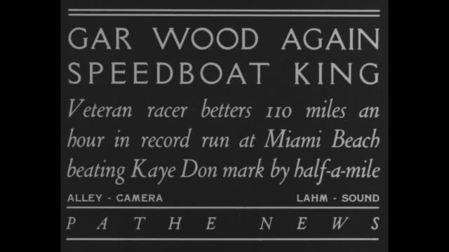 """gar wood again speedboat king - veteran racer betters 110 miles an hour in record run at miami beach beating kaye don mark by half-a-mile"" / boat... - biscayne bay stock-videos und b-roll-filmmaterial"