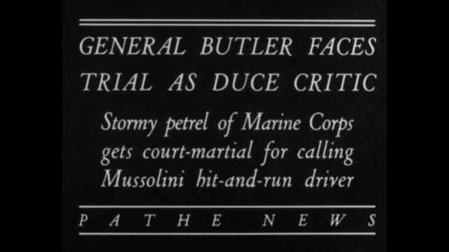 general butler faces trial as duce criticstormy petrel of marine corps gets courtmartial for calling mussolini hitandrun driver / marines marching... - benito mussolini stock-videos und b-roll-filmmaterial