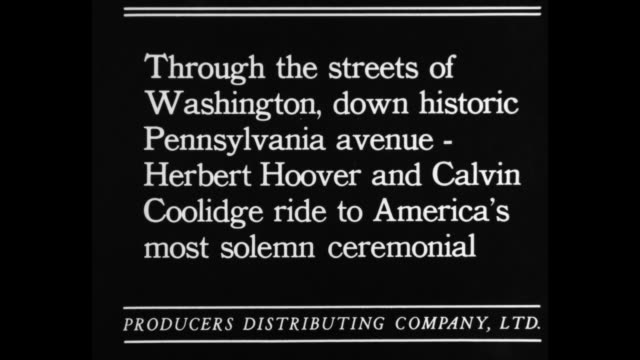 Hoover is inaugurated president of the USA / title card By this new miracle of science the cinema brings you for the first time the recreation of the...