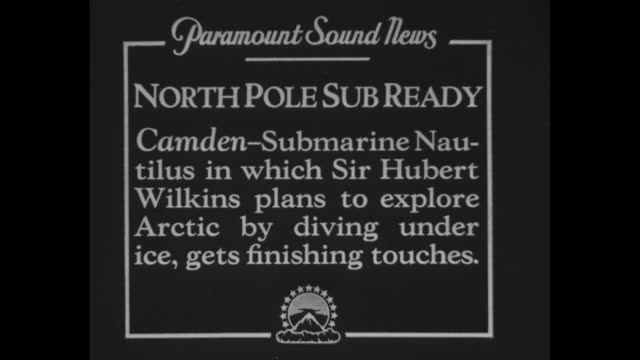 North Pole Sub ready Camden Submarine Nautilus in which Sir Hubert Wilkins plans to explore Arctic by diving under ice gets finishing touches / CU...