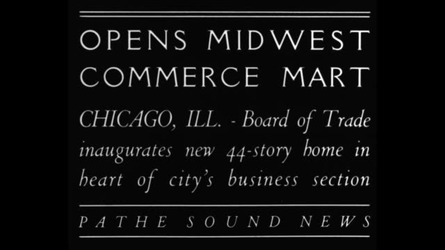 Opens Midwest Commerce Mart Chicago Ill Board of Trade inaugurates new 44story home in heart of city's business section / VS Chicago city street...