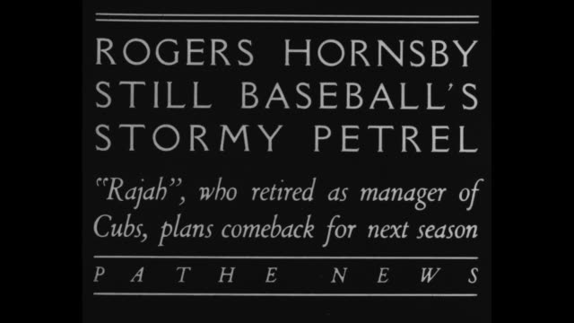 Rogers Hornsby Still Baseball's Stormy Petrel 'Rajah' who retired as manager of Cubs plans comeback for the next season / late 1920s file footage of...