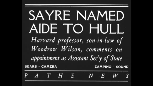 sayre named aide to hull harvard soninlaw of woodrow wilson comments on appointment as assistant sec'y of state / ms francis bowes sayre professor at... - cordell hull stock videos and b-roll footage