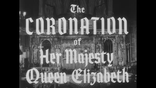 the coronation of her majesty queen elizabeth superimposed over interior of westminster abbey / thanks and courtesy regarding the music superimposed... - coronation stock videos and b-roll footage