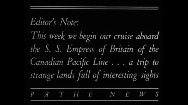 World Cruise / Title card Editor's Note This week we begin our cruise aboard the SS Empress of Britain of the Canadian Pacific Line a trip to strange...
